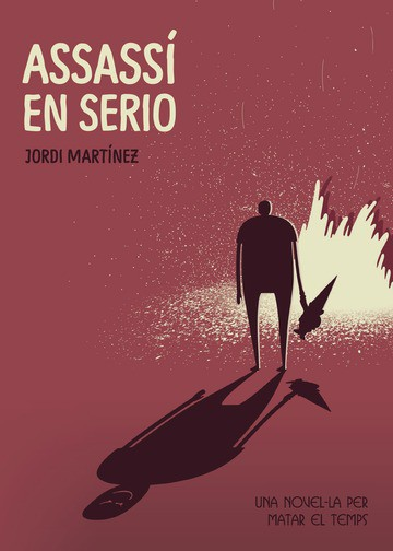 Assassí en Serio (una novel-la per matar el temps)