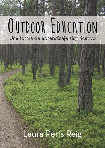 Outdoor Education: Una forma de aprendizaje significativo